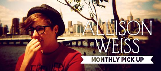 7月MONTHLY PICK UP / Allison Weiss